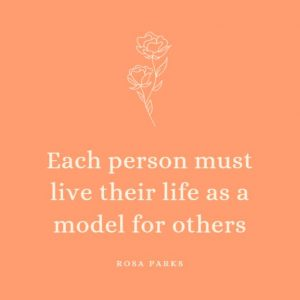 Each person must live their life as model of others