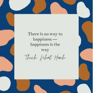 Happiness is the way quote