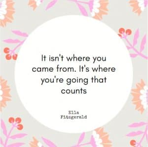 It's where you're going that count quote