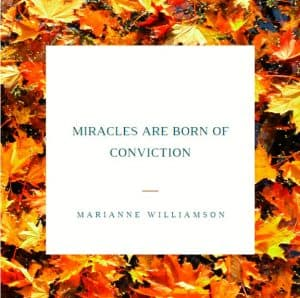 Miracles are born of conviction
