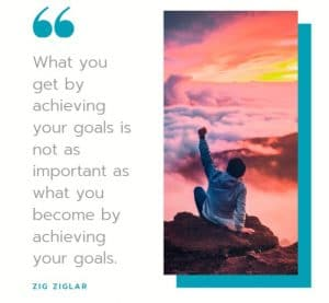 One of the Motivational Quotes about acheiving goals