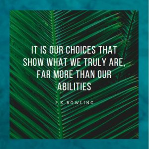 One of the Motivational Quotes about choices and abilities