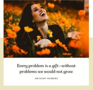 Problem is a gift