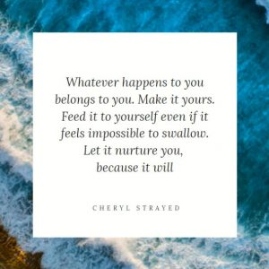 Whatever happens to you Belongs to you Motivational Quote