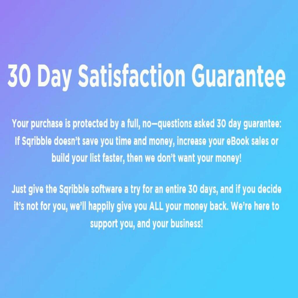 Sqribble 30-day Satisfactory Guarantee
